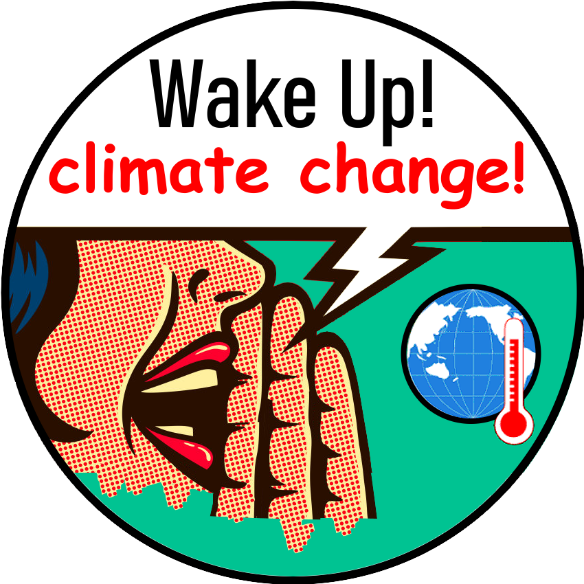 Wake Up! Climate Change!